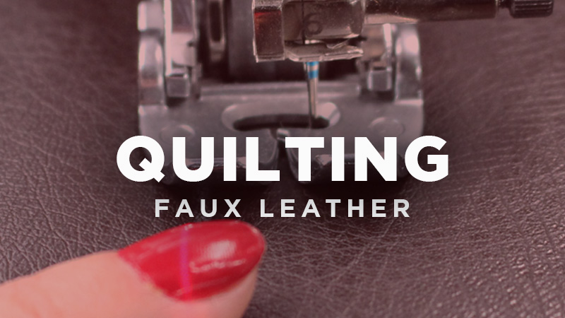 Tutorial: How to Quilt Faux Leather