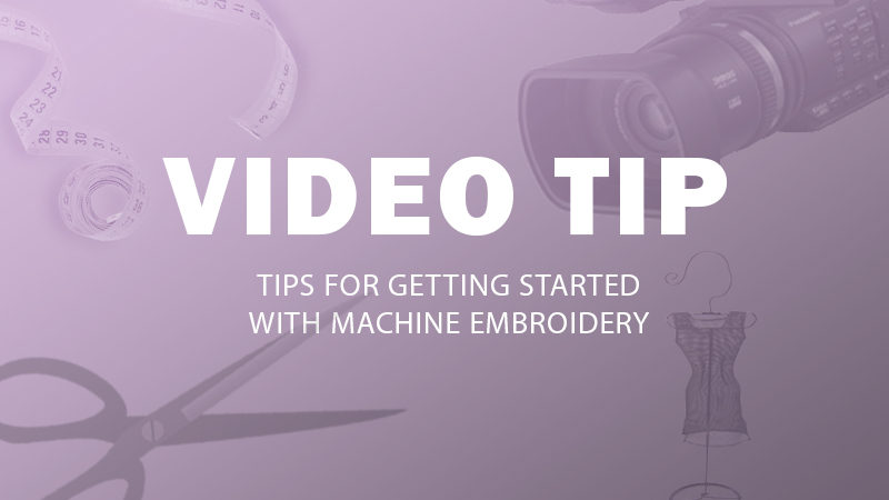 TIP: Getting Started With Machine Embroidery