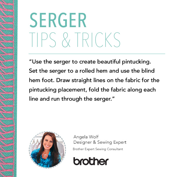Use the serger to create beautiful pintucking. Set the serger to a rolled hem and use a blind hem foot. Draw straight lines on fabric for the pintucking placement, fold the fabric along each line and run through the serger.